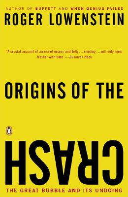 Origins Of The Crash By Lowenstein, Roger